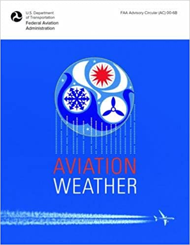Aviation weather faa advisory circular ac 00 6b federal aviation aviation weather faa advisory circular ac 00 6b federal aviation administration 9781510725508 amazon books fandeluxe Images
