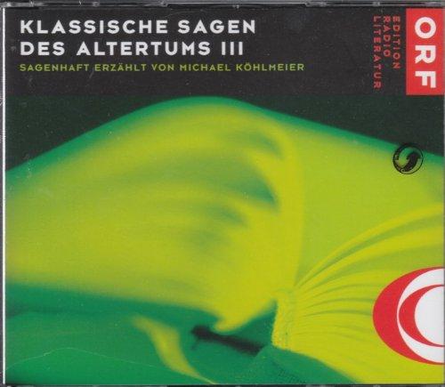 Klassische Sagen Des Altertums Iii Michael Köhlmeier