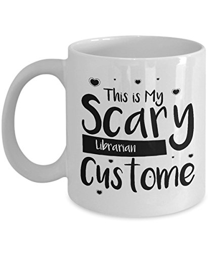 Best Coffee Mug-Librarian Gifts Ideas for Men and Women. This is my scary librarian -