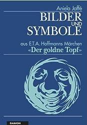 Bilder & Symbole: Aus E.T.A. Hoffmanns Märchen