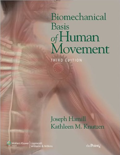 Biomechanical Basis of Human Movement by Hamill, Joseph, Knutzen, Kathleen M. 3rd (third), North America Edition [Hardcover(2008)]
