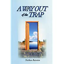 A Way Out of the Trap: A Ten-Step Program for Spiritual Growth