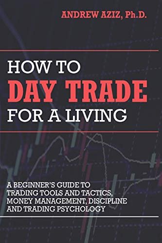 Pdf Money How to Day Trade for a Living: A Beginner's Guide to Trading Tools and Tactics, Money Management, Discipline and Trading Psychology