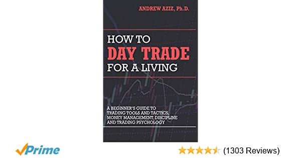 Amazon com: How to Day Trade for a Living: A Beginner's