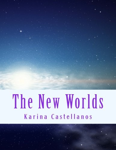 The New Worlds: There has always been this prophecy, a prophecy about a girl who, alone, could rather save or destroy the thirteen worlds. She could ... their savior. (Adrienne of Rispa) (Volume 1) ebook