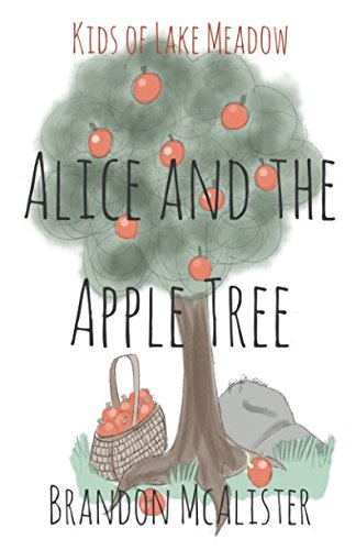 Alice and the Apple Tree (Kids of Lake Meadow)