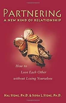 Partnering: A New Kind of Relationship by [Hal Stone, PhD, Sidra Stone, PhD]