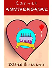 CARNET ANNIVERSAIRE DATES À RETENIR: Agenda spécial anniversaire, carnet de notes ligné, pour anniversaire mariage, naissance, rencontre, toutes vos dates importantes. cadeau à offrir, pour femme, homme, fille, garçon ou ado