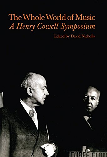 - Whole World of Music: A Henry Cowell Symposium (Contemporary Music Studies Book 16)