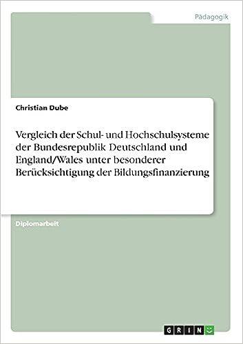 Book Vergleich der Schul- und Hochschulsysteme der Bundesrepublik Deutschland und England/Wales unter besonderer Berücksichtigung der Bildungsfinanzierung