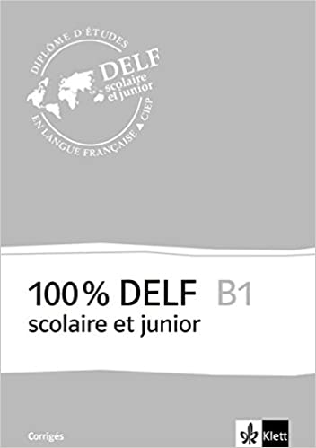 100 Delf B1 Version Scolaire Et Junior Corriges Amazon