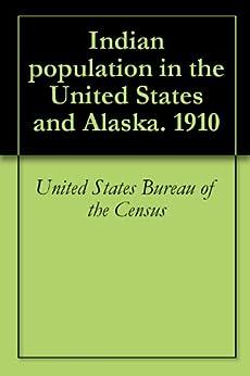 indian population in the united states and alaska 1910 ebook united states bureau. Black Bedroom Furniture Sets. Home Design Ideas