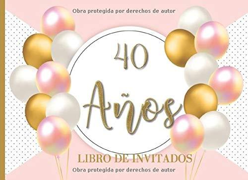 40 años Libro de Invitados: Libro de firmas para fiesta de ...