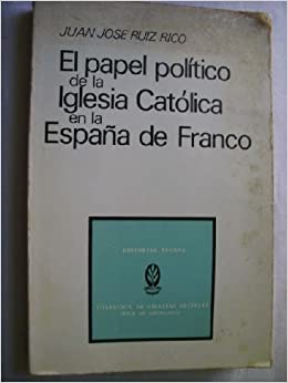 El papel pol¸tico de la Iglesia Católica en la España de Franco, 19361971 Semilla y surco, colección de ciencias sociales. serie de sociolog¸a: Amazon.es: Ruiz Rico, Juan José: Libros en idiomas extranjeros