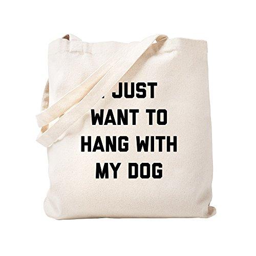 CafePress I Just Want To Hang With My Dog Natural Canvas Tote Bag, Cloth Shopping Bag