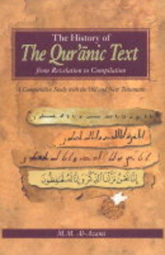 The History of The Qur'anic Text: From Revelation to Compilation: A Comparative Study with the Old and New Testaments