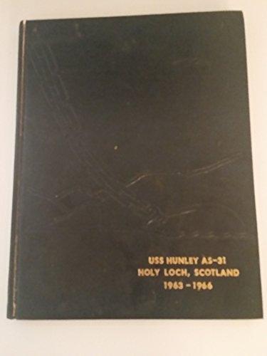USS Hunley AS-31 : Holy Loch, Scotland, 1963-1966