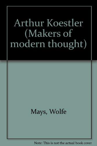 - Arthur Koestler (Makers of modern thought)
