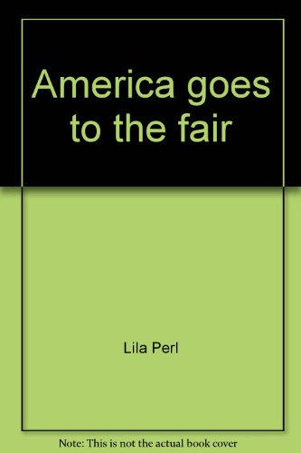 America goes to the fair;: All about state and county fairs in the USA