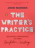 Book cover from The Writers Practice: Building Confidence in Your Nonfiction Writing by John Warner