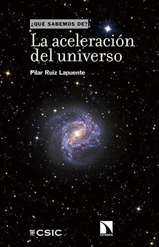 La aceleración del universo (Qué sabemos de) por Ruiz Lapuente, Pilar