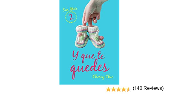 Y que te quedes (Sin Mar nº 2) eBook: Chic, Cherry: Amazon.es ...