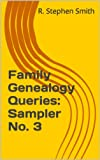 Family Genealogy Queries: Sampler No. 3: Yet more family history mysteries from the South (Southern Genealogical Research)