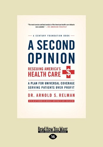 A Second Opinion: Rescuing America's Health Care, A Plan For Universal Coverage Serving Patients Over Profit