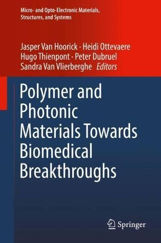 Polymer and Photonic Materials Towards Biomedical Breakthroughs (Micro- and Opto-Electronic Materials, Structures, and Systems)