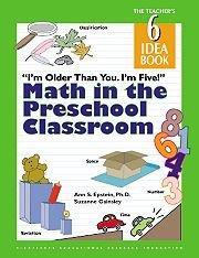 I'm Older Than You. I'm Five! Math In The Preschool Classroom: The Teacher's Idea Book 6