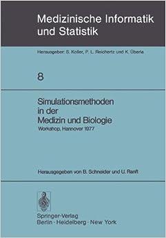 Simulationsmethoden in der Medizin und Biologie: Workshop, Hannover, 29. Sept.-1. Okt. 1977 (Medizinische Informatik, Biometrie und Epidemiologie)