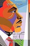 Dr King's Dream and Barack Obam, Ralph Hogges, 1462611117