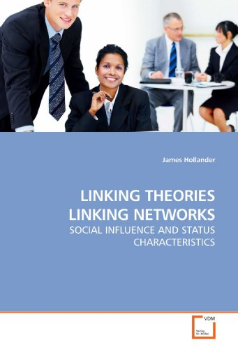 LINKING THEORIES LINKING NETWORKS: SOCIAL INFLUENCE AND STATUS CHARACTERISTICS