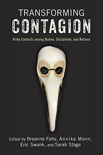 Transforming Contagion: Risky Contacts Among Bodies, Disciplines, and Nations