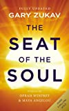 The Seat Of The Soul: An Inspiring Vision of Humanity's Spiritual Destiny
