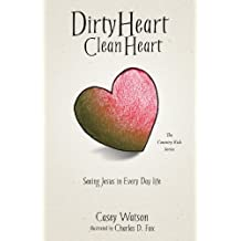 Dirty Heart Clean Heart