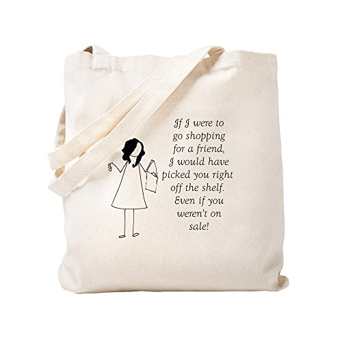 CafePress If I Were To Go Shopping For A Friend Natural Canvas Tote Bag, Cloth Shopping Bag