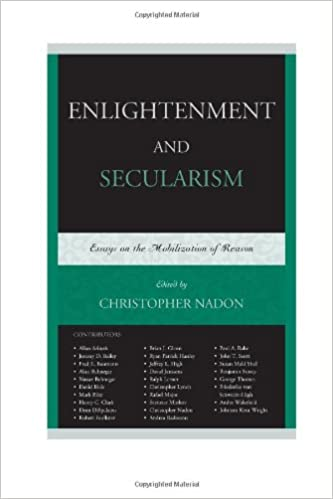 enlightenment and secularism essays on the mobilization of reason enlightenment and secularism essays on the mobilization of reason christopher nadon allan arkush jeremy d bailey fred baumann alice behnegar