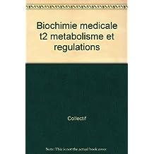 ab. biochimie medicale t. 2-metabolismes et regulations