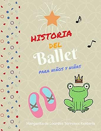 Historia del Ballet para niños y niñas eBook: Terrones, Margarita: Amazon.es: Tienda Kindle