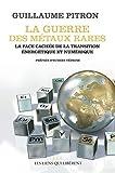 La guerre des métaux rares : La face cachée de la transition énergétique et numérique