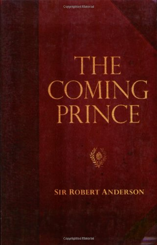 Read Online The Coming Prince (Sir Robert Anderson Library Series) PDF