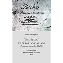 """Del Bello"" di Berardo Galiani: Un manoscritto inedito del 1765 (Italian Edition)"