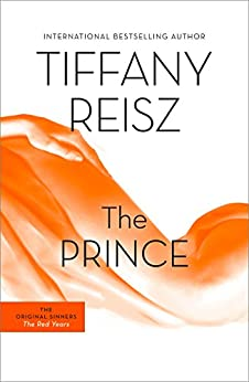 The Prince: The Original Sinners Book 3 (The Original Sinners Series) by [Reisz, Tiffany]