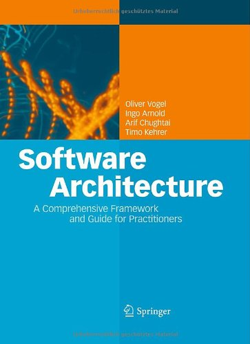 Software Architecture: A Comprehensive Framework and Guide for Practitioners by Arif Chughtai , Ingo Arnold , Oliver Vogel , Timo Kehrer, Publisher : Springer