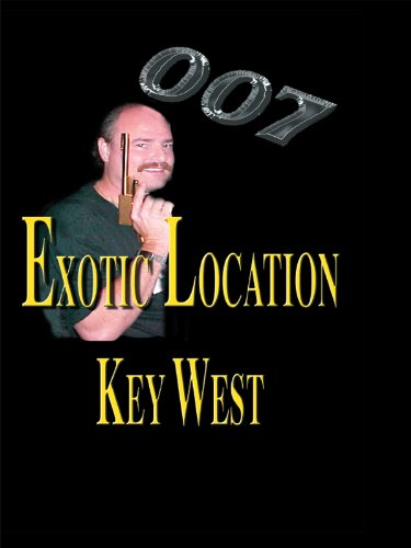 007 Exotic Locations; Key West