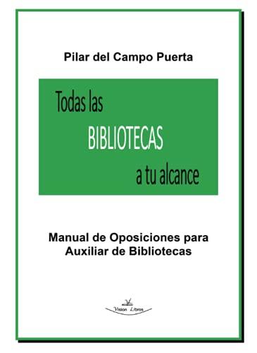 Todas las Bibliotecas a tu alcance: Manual de Oposiciones para Auxiliar de Bibliotecas