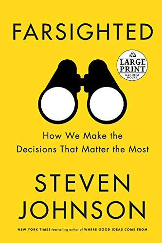 Book Cover: Farsighted: How We Make the Decisions That Matter the Most