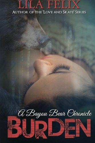 Download Burden: A Bayou Bear Chronicle (Bayou Bear Chronicles) (Volume 1) PDF