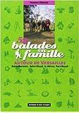 52 Balades en famille autour de Versailles : Saint-Germain, Saint-Cloud, la Bièvre, Port-Royal de Francis Geraud ,Jean-Claude Irma (Illustrations) ( 12 avril 2006 )